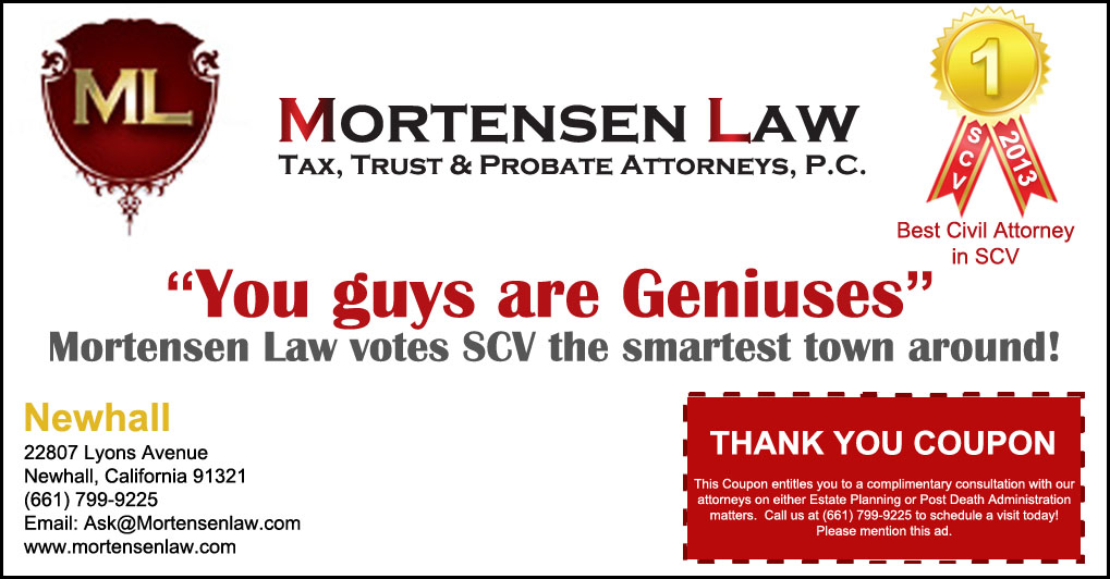 Mortensen Law, Tax, Living Trust & Probate Attorneys, P.C. 22807 Lyons Avenue Newhall, CA 91321